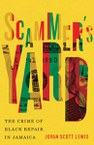 Scammer's Yard: The Crime of Black Repair in Jamaica