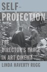 Self-Projection: The Director's Image in Art Cinema