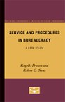 Service and Procedures in Bureaucracy: A Case Study