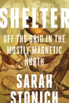 Shelter: Off the Grid in the Mostly Magnetic North