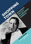 Shopping Town: Designing the City in Suburban America