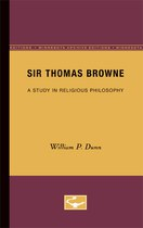 Sir Thomas Browne: A Study in Religious Philosophy