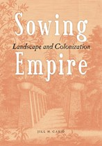 Sowing Empire: Landscape and Colonization