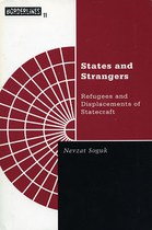 States and Strangers: Refugees and Displacements of Statecraft