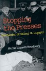 Stopping the Presses: The Murder of Walter W. Liggett