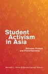 Student Activism in Asia: Between Protest and Powerlessness