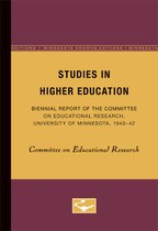 Studies in Higher Education: Biennial Report of the Committee on Educational Research, University of Minnesota, 1940-42