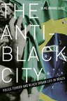 The Anti-Black City: Police Terror and Black Urban Life in Brazil