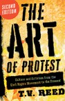 The Art of Protest: Culture and Activism from the Civil Rights Movement to the Present, Second Edition