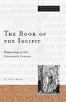 The Book of the Incipit: Beginnings in the Fourteenth Century