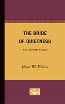 The Bride of Quietness and Other Plays