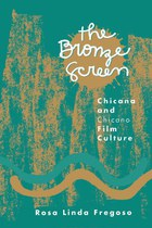 The Bronze Screen: Chicana and Chicano Film Culture