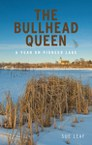 The Bullhead Queen: A Year on Pioneer Lake