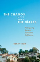 The Changs Next Door to the Díazes: Remapping Race in Suburban California