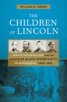 The Children of Lincoln: White Paternalism and the Limits of Black Opportunity in Minnesota, 1860–1876