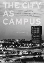 The City as Campus: Urbanism and Higher Education in Chicago