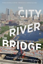 The City, the River, the Bridge: Before and after the Minneapolis Bridge Collapse