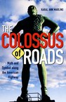 The Colossus of Roads: Myth and Symbol along the American Highway