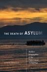 The Death of Asylum: Hidden Geographies of the Enforcement Archipelago