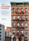 The Decorated Tenement: How Immigrant Builders and Architects Transformed the Slum in the Gilded Age