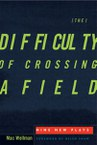 The Difficulty of Crossing a Field: Nine New Plays