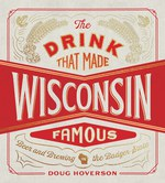 From grain to glass—a complete illustrated history of brewing and breweries in the state more famous for beer than any other