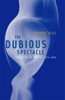 The Dubious Spectacle: Extremities of Theater, 1976-2000