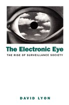 The Electronic Eye: The Rise of Surveillance Society