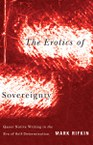 The Erotics of Sovereignty: Queer Native Writing in the Era of Self-Determination