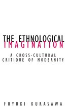 The Ethnological Imagination: A Cross-Cultural Critique of Modernity