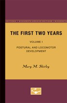 The First Two Years: Volume I, Postural and Locomotor Development