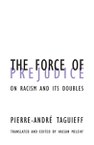 The Force of Prejudice: On Racism and Its Doubles