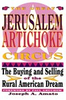 The Great Jerusalem Artichoke Circus: The Buying and Selling of the Rural American Dream