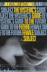 The Hysteric's Guide to the Future Female Subject