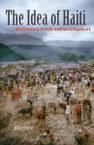 The Idea of Haiti: Rethinking Crisis and Development