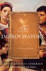 The Improvisatore: A Novel of Italy