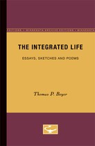 The Integrated Life: Essays, Sketches and Poems