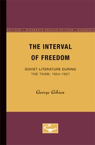 The Interval of Freedom: Soviet Literature During the Thaw, 1954-1957
