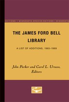 The James Ford Bell Library: A List of Additions, 1965-1969