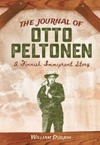 The Journal of Otto Peltonen: A Finnish Immigrant Story