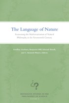 The Language of Nature: Reassessing the Mathematization of Natural Philosophy in the Seventeenth Century