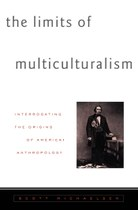 The Limits of Multiculturalism: Interrogating the Origins of American Anthropology