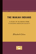The Makah Indians: A Study of an Indian Tribe in Modern American Society