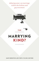 The Marrying Kind?: Debating Same-Sex Marriage within the Lesbian and Gay Movement