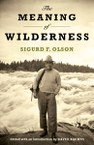 The Meaning of Wilderness: Essential Articles and Speeches