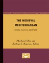 The Medieval Mediterranean: Cross-Cultural Contacts