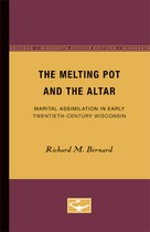 The Melting Pot and the Altar: Marital Assimilation in Early Twentieth-Century Wisconsin