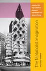 The Metabolist Imagination: Visions of the City in Postwar Japanese Architecture and Science Fiction