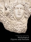 The Miller Collection of Roman Sculpture: Mythological Figures and Portraits