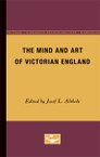 The Mind and Art of Victorian England